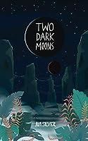 Two Dark Moons (Sãoni Cycle, #1)