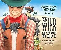 Cowboy Joel And The Wild Wild West