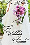 The Wedding Charade: A Sweet Marriage of Convenience Romance (Your Invitation to Romance Book 3)