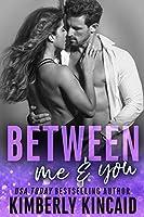 Between Me & You (Remington Medical)