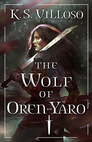 The Wolf of Oren-yaro (Annals of the Bitch Queen, #1)