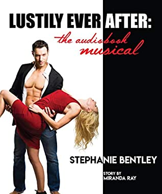 Lustily Ever After: The Audiobook Musical