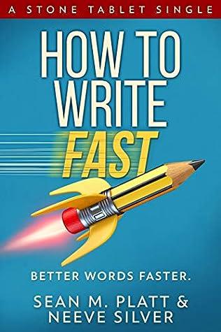 How to Write Fast by Sean M. Platt