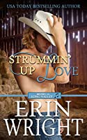 Strummin' Up Love: A Country Western Music Romance Novel (Musicians of Long Valley Book 1)