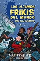 Los últimos frikis del mundo y el más allá cósmico/ The last kids on earth and the cosmic beyond (Los Últimos Frikis Del Mundo/ the Last Kids on Earth)