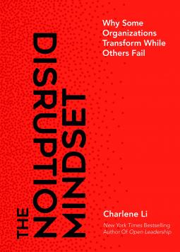 The Disruption Mindset by Charlene Li