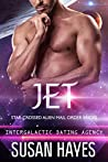 Jet (Star-Crossed Alien Mail Order Brides #8; Intergalactic Dating Agency #67)