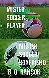 Mister Soccer Duology
