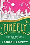 Double Trouble (Firefly Junction #6)
