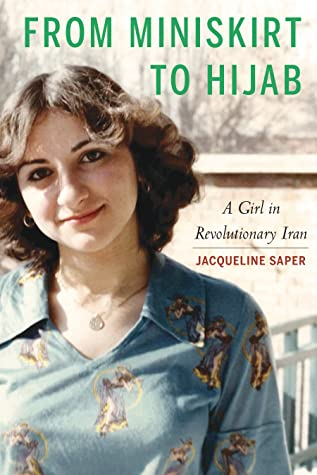 From Miniskirt to Hijab: A Girl in Revolutionary Iran