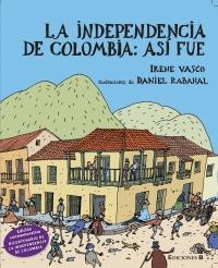 La Independencia de Colombia: Así Fue