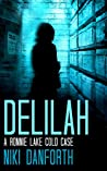 Delilah: A Ronnie Lake Cold Case: A woman private investigator crime series Short Story