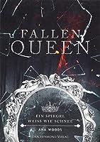 Fallen Queen (Ein Spiegel weiß wie Schnee 2)
