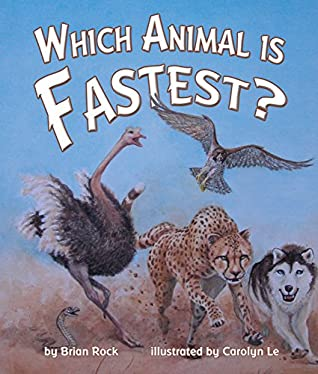 Which Animal Is Fastest? by Brian Rock
