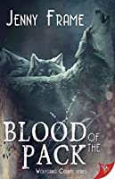 Blood of the Pack (Wolfgang County, #2)