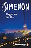 Maigret and the Killer (Inspector Maigret Book 70)