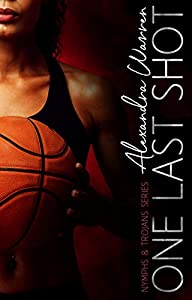 One Last Shot (Nymphs & Trojans Series Book 2)