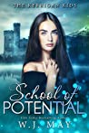 School of Potential (The Kerrigan Kids Book 1)