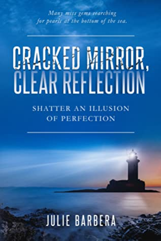 Cracked Mirror, Clear Reflection by Julie Barbera