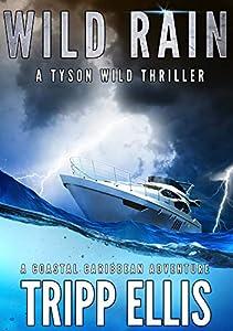 Wild Rain (Tyson Wild Thriller #5)