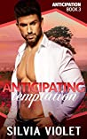 Anticipating Temptation (Anticipation #3)