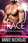 Trace (Cosmos Alien Mail Order Bride #1/ Intergalactic Dating Agency)