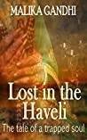 Lost in the Haveli: The tale of a trapped soul
