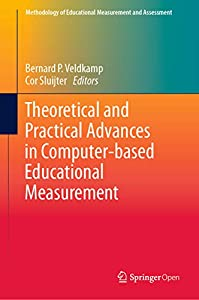 Theoretical and Practical Advances in Computer-based Educational Measurement