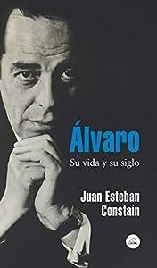 Álvaro: Su vida y su siglo