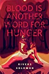 Book cover for Blood Is Another Word for Hunger