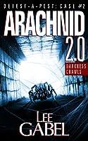 Arachnid 2.0: Darkness Crawls (Detest-A-Pest, #2)
