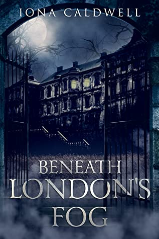 Beneath London's Fog by Iona Caldwell