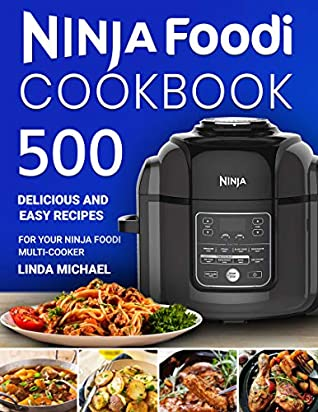 750 Ninja Foodi Cookbook 2019: Easy and Delicious Recipes for Your Ninja Foodi Multi-Cooker