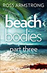 Beach Bodies: Part Three: A shocking, twisty summer read, perfect for fans of Love Island