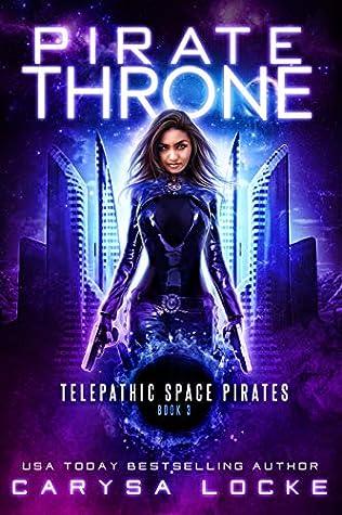 Pirate Throne (Telepathic Space Pirates #3)
