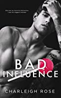 Bad Influence (Bad Love, #3)