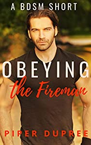 Obeying the Fireman: An Explicit BDSM Short