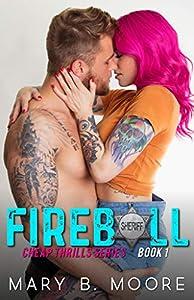 Fireball (Cheap Thrills, #1)
