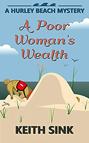 A Poor Woman's Wealth: A Hurley Beach Mystery (Hurley Beach Mysteries Book 3)