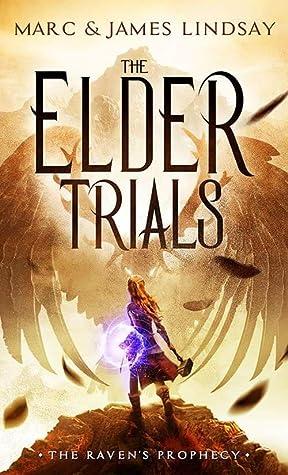The Elder Trials (The Raven's Prophecy, #1)