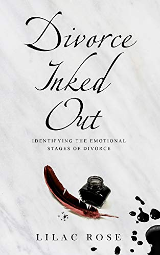 Divorce Inked Out: Identifying the Emotional Stages of Divorce Lilac Rose