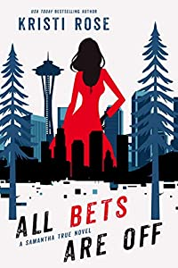 All Bets Are Off: A Samantha True Mystery (A Pacific Northwest Private Investigator Story Book 2)