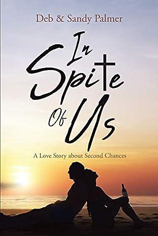 In Spite Of Us  by Deb Palmer