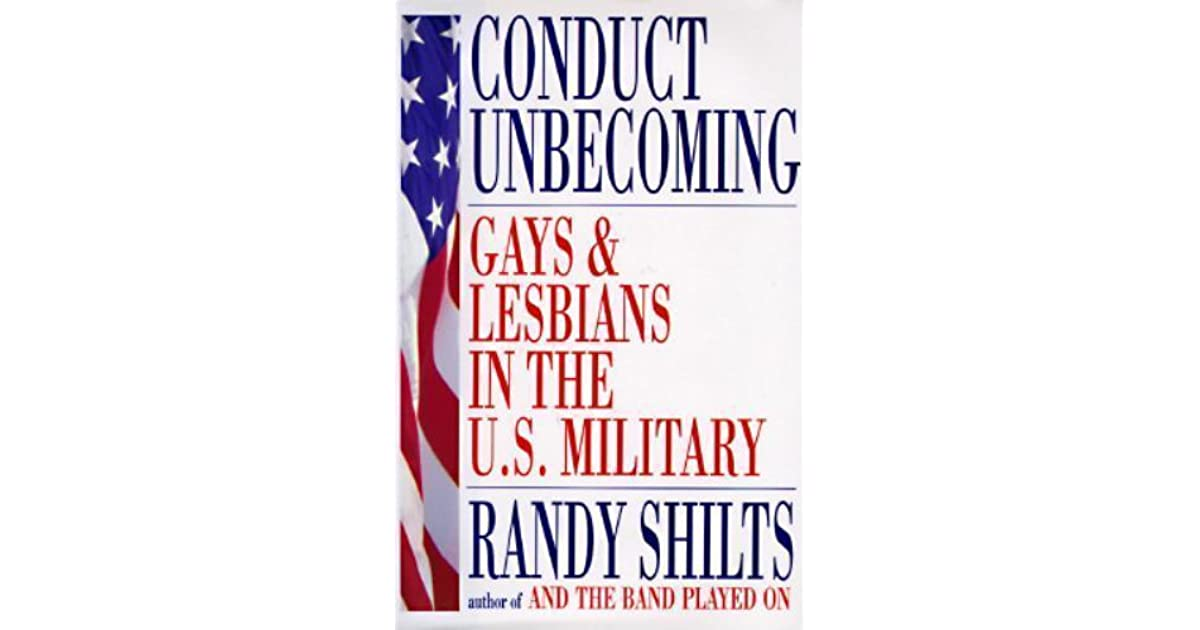 Conduct Unbecoming: Gays and Lesbians in the U