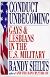Conduct Unbecoming: Gays and Lesbians in the Us Military