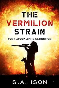 The Vermilion Strain : Post-Apocalyptic Extinction