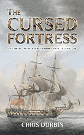 The Cursed Fortress (Carlisle & Holbrooke Naval Adventures #5)