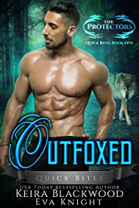 Outfoxed (The Protectors Quick Bites, #5)