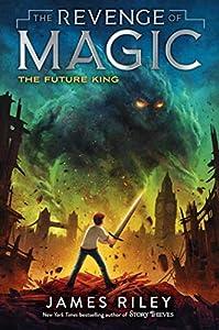 The Future King (The Revenge of Magic, #3)