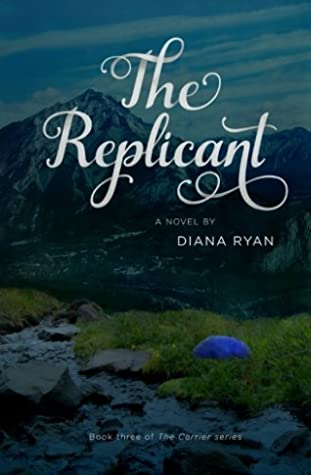 The Replicant (The Carrier Series) (Volume 3)